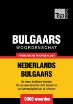 Thematische woordenschat Nederlands-Bulgaars - 9000 woorden - Andrey Taranov