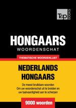 Thematische woordenschat Nederlands-Hongaars - 9000 woorden - Andrey Taranov