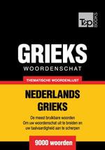 Thematische woordenschat Nederlands-Grieks - 9000 woorden - Andrey Taranov