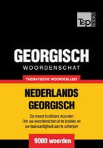 Thematische woordenschat Nederlands-Georgisch - 9000 woorden - Andrey Taranov