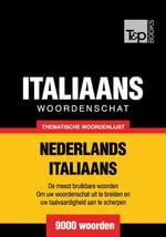 Thematische woordenschat Nederlands-Italiaans - 9000 woorden - Andrey Taranov