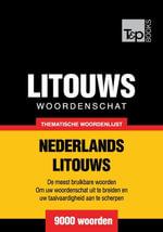 Thematische woordenschat Nederlands-Litouws - 9000 woorden - Andrey Taranov