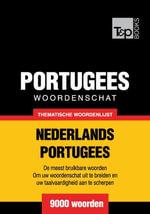 Thematische woordenschat Nederlands-Portugees - 9000 woorden - Andrey Taranov