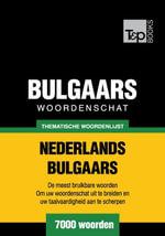 Thematische woordenschat Nederlands-Bulgaars - 7000 woorden - Andrey Taranov