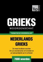 Thematische woordenschat Nederlands-Grieks - 7000 woorden - Andrey Taranov