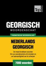 Thematische woordenschat Nederlands-Georgisch - 7000 woorden - Andrey Taranov