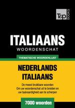 Thematische woordenschat Nederlands-Italiaans - 7000 woorden - Andrey Taranov