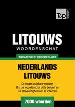 Thematische woordenschat Nederlands-Litouws - 7000 woorden - Andrey Taranov