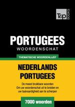 Thematische woordenschat Nederlands-Portugees - 7000 woorden - Andrey Taranov