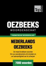Thematische woordenschat Nederlands-Oezbeeks - 7000 woorden - Andrey Taranov