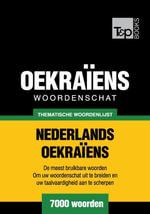 Thematische woordenschat Nederlands-Oekraïens - 7000 woorden - Andrey Taranov