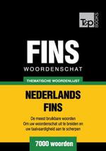 Thematische woordenschat Nederlands-Fins - 7000 woorden - Andrey Taranov