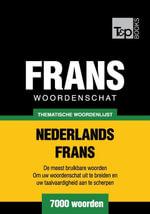 Thematische woordenschat Nederlands-Frans - 7000 woorden - Andrey Taranov
