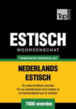 Thematische woordenschat Nederlands-Estisch - 7000 woorden - Andrey Taranov