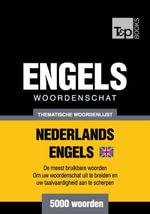 Thematische woordenschat Nederlands-Brits-Engels - 5000 woorden - Andrey Taranov
