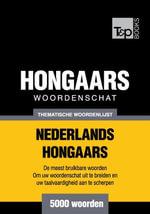 Thematische woordenschat Nederlands-Hongaars - 5000 woorden - Andrey Taranov