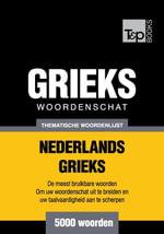 Thematische woordenschat Nederlands-Grieks - 5000 woorden - Andrey Taranov