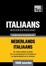 Thematische woordenschat Nederlands-Italiaans - 5000 woorden - Andrey Taranov