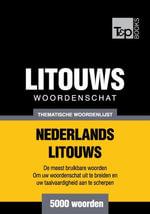 Thematische woordenschat Nederlands-Litouws - 5000 woorden - Andrey Taranov