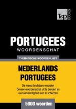 Thematische woordenschat Nederlands-Portugees - 5000 woorden - Andrey Taranov