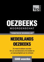Thematische woordenschat Nederlands-Oezbeeks - 5000 woorden - Andrey Taranov
