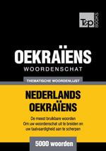 Thematische woordenschat Nederlands-Oekraïens - 5000 woorden - Andrey Taranov
