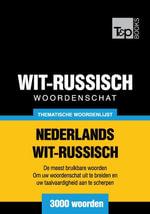 Thematische woordenschat Nederlands-Wit-Russisch - 3000 woorden - Andrey Taranov