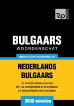 Thematische woordenschat Nederlands-Bulgaars - 3000 woorden - Andrey Taranov