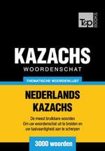 Thematische woordenschat Nederlands-Kazachs - 3000 woorden - Andrey Taranov