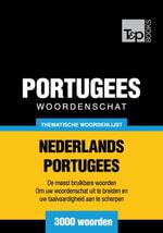 Thematische woordenschat Nederlands-Portugees - 3000 woorden - Andrey Taranov
