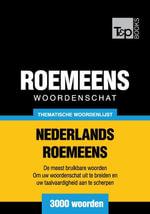 Thematische woordenschat Nederlands-Roemeens - 3000 woorden - Andrey Taranov