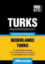 Thematische woordenschat Nederlands-Turks - 3000 woorden - Andrey Taranov