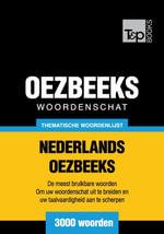 Thematische woordenschat Nederlands-Oezbeeks - 3000 woorden - Andrey Taranov