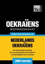 Thematische woordenschat Nederlands-Oekraïens - 3000 woorden - Andrey Taranov