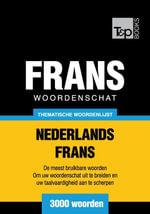 Thematische woordenschat Nederlands-Frans - 3000 woorden - Andrey Taranov
