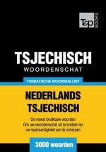 Thematische woordenschat Nederlands-Tsjechisch - 3000 woorden - Andrey Taranov