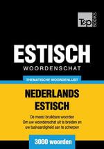 Thematische woordenschat Nederlands-Estisch - 3000 woorden - Andrey Taranov