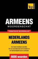 Thematische Woordenschat Nederlands-Armeens - 9000 Woorden - Andrey Taranov