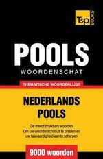 Thematische Woordenschat Nederlands-Pools - 9000 Woorden - Andrey Taranov