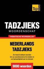 Thematische Woordenschat Nederlands-Tadzjieks - 9000 Woorden - Andrey Taranov