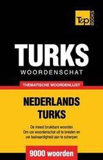 Thematische Woordenschat Nederlands-Turks - 9000 Woorden - Andrey Taranov