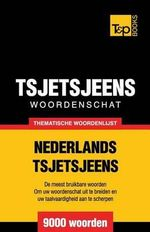 Thematische Woordenschat Nederlands-Tsjetsjeens - 9000 Woorden - Andrey Taranov