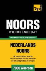 Thematische Woordenschat Nederlands-Noors - 7000 Woorden - Andrey Taranov