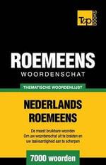 Thematische Woordenschat Nederlands-Roemeens - 7000 Woorden - Andrey Taranov
