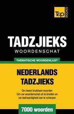 Thematische Woordenschat Nederlands-Tadzjieks - 7000 Woorden - Andrey Taranov