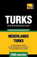 Thematische Woordenschat Nederlands-Turks - 7000 Woorden - Andrey Taranov