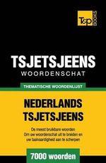Thematische Woordenschat Nederlands-Tsjetsjeens - 7000 Woorden - Andrey Taranov