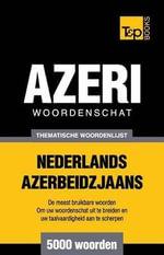 Thematische Woordenschat Nederlands-Azerbeidzjaans - 5000 Woorden - Andrey Taranov