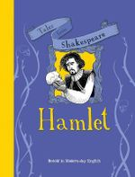 Tales from Shakespeare... Hamlet : Tales from Shakespeare - Timothy Knapman