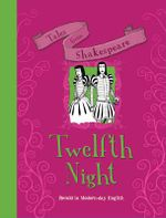 Tales from Shakespeare... Twelfth Night - Timothy Knapman